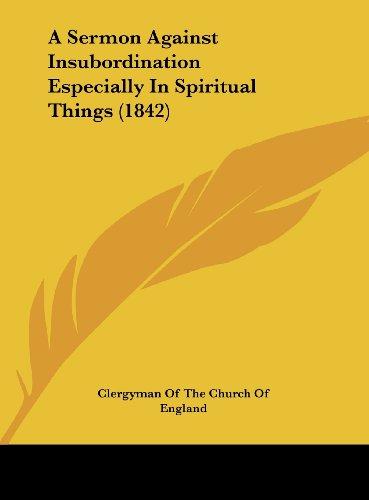 9781162058689: A Sermon Against Insubordination Especially in Spiritual Things (1842)