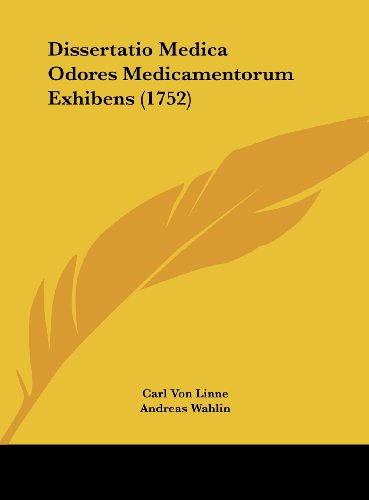9781162062020: Dissertatio Medica Odores Medicamentorum Exhibens (1752) (Latin Edition)