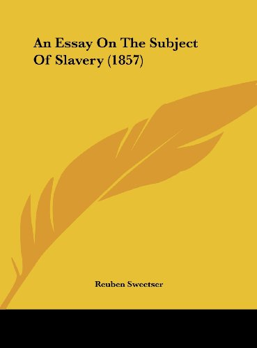 9781162064123: An Essay on the Subject of Slavery (1857)