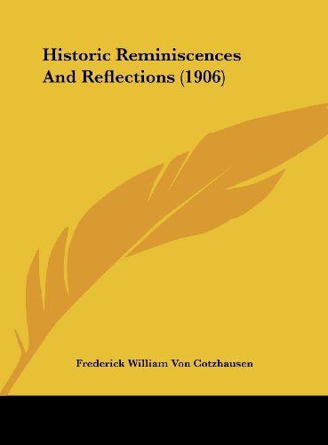 9781162064796: Historic Reminiscences And Reflections (1906)