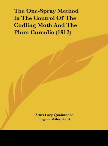 9781162069685: The One-Spray Method In The Control Of The Codling Moth And The Plum Curculio (1912)