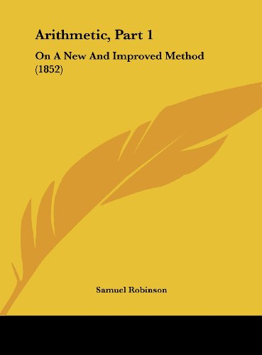 9781162071220: Arithmetic, Part 1: On a New and Improved Method (1852)