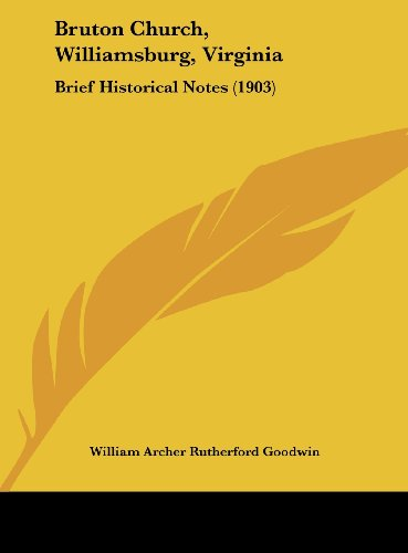 9781162071299: Bruton Church, Williamsburg, Virginia: Brief Historical Notes (1903)