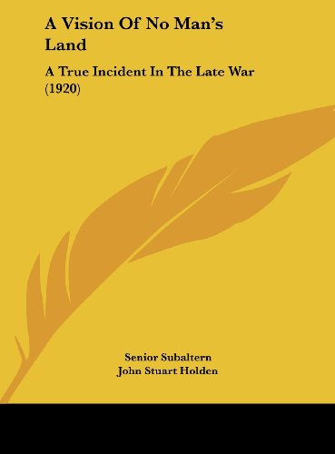9781162074658: A Vision Of No Man's Land: A True Incident In The Late War (1920)