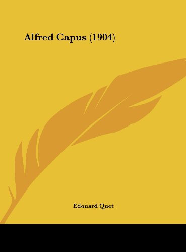 9781162074771: Alfred Capus (1904) (French Edition)