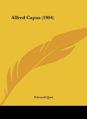9781162074771: Alfred Capus (1904)
