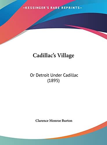 9781162075037: Cadillac's Village: Or Detroit Under Cadillac (1895)