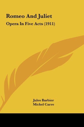 9781162077451: Romeo And Juliet: Opera In Five Acts (1911)