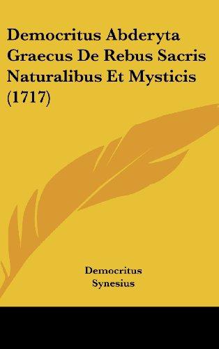 9781162082363: Democritus Abderyta Graecus De Rebus Sacris Naturalibus Et Mysticis (1717) (Latin Edition)