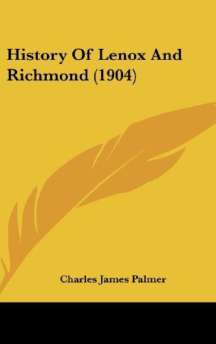 9781162082516: History Of Lenox And Richmond (1904)