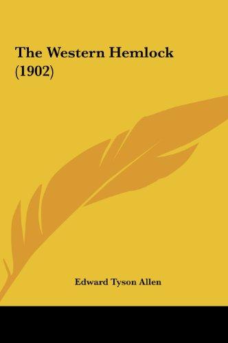 9781162087634: The Western Hemlock (1902)