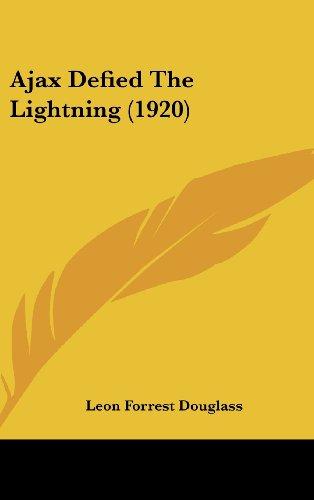 9781162087825: Ajax Defied The Lightning (1920)