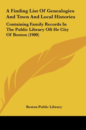 9781162088785: A Finding List of Genealogies and Town and Local Histories: Containing Family Records in the Public Library Oft He City of Boston (1900)