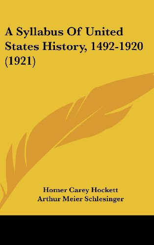 9781162091013: A Syllabus of United States History, 1492-1920 (1921)