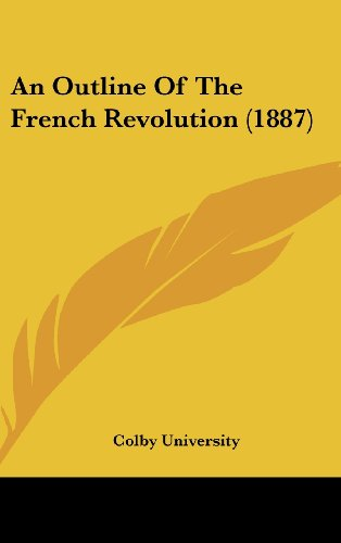 9781162092775: An Outline Of The French Revolution (1887)
