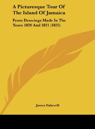 9781162093109: A Picturesque Tour of the Island of Jamaica: From Drawings Made in the Years 1820 and 1821 (1825)