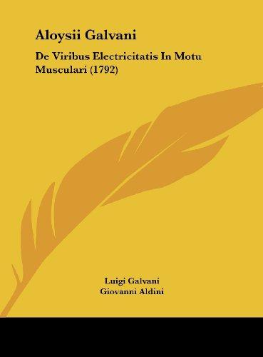 9781162094021: Aloysii Galvani: De Viribus Electricitatis In Motu Musculari (1792) (Latin Edition)