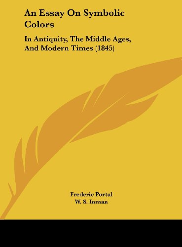 9781162094144: An Essay on Symbolic Colors: In Antiquity, the Middle Ages, and Modern Times (1845)