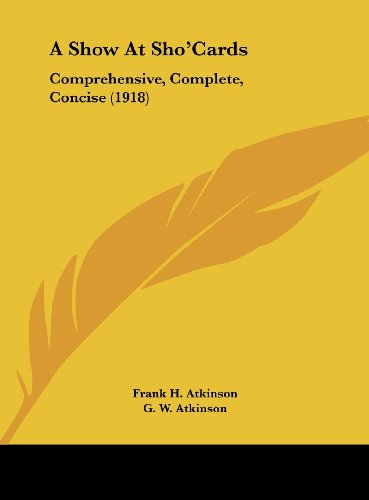 9781162095479: A Show At Sho'Cards: Comprehensive, Complete, Concise (1918)