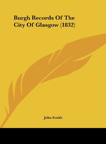 9781162095608: Burgh Records of the City of Glasgow (1832)