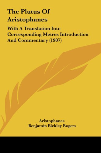 9781162095875: The Plutus Of Aristophanes: With A Translation Into Corresponding Metres Introduction And Commentary (1907)
