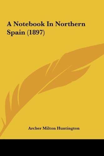 9781162096186: A Notebook in Northern Spain (1897) a Notebook in Northern Spain (1897)