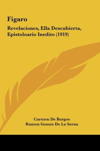 9781162097008: Figaro: Revelaciones, Ella Descubierta, Epistoloario Inedito (1919)