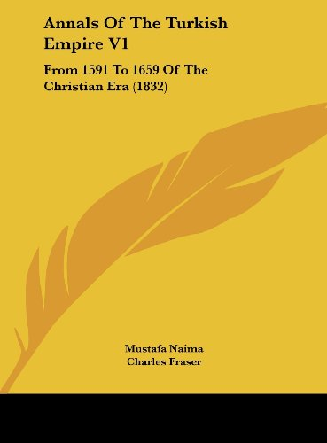 9781162097701: Annals of the Turkish Empire V1: From 1591 to 1659 of the Christian Era (1832)