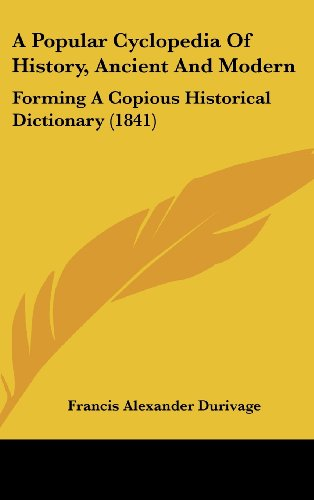 9781162099064: A Popular Cyclopedia of History, Ancient and Modern: Forming a Copious Historical Dictionary (1841)