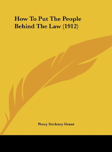 9781162100555: How To Put The People Behind The Law (1912)