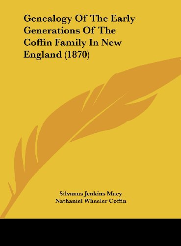 9781162100982: Genealogy of the Early Generations of the Coffin Family in New England (1870)