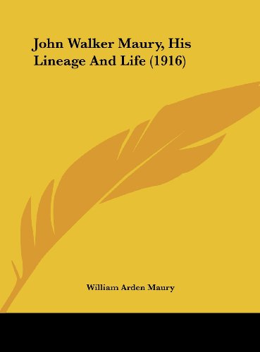 9781162101125: John Walker Maury, His Lineage And Life (1916)