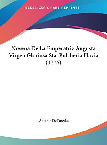 9781162105697: Novena De La Emperatriz Augusta Virgen Gloriosa Sta. Pulcheria Flavia (1776) (Spanish Edition)
