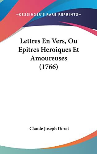 9781162111001: Lettres En Vers, Ou Epitres Heroiques Et Amoureuses (1766) (French Edition)