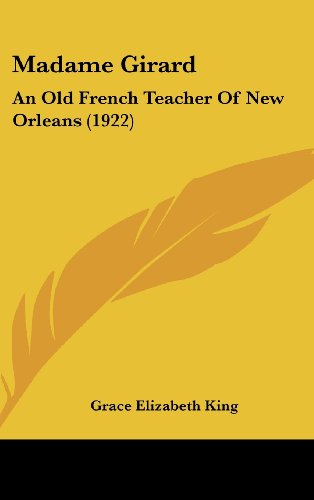 9781162111070: Madame Girard: An Old French Teacher Of New Orleans (1922)