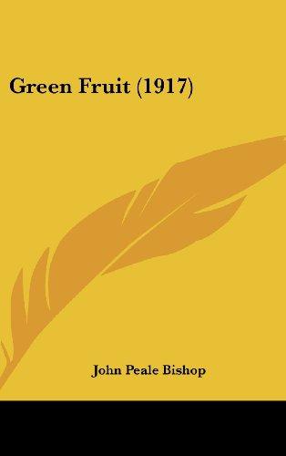 9781162111315: Green Fruit (1917)
