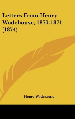 9781162117898: Letters from Henry Wodehouse, 1870-1871 (1874)