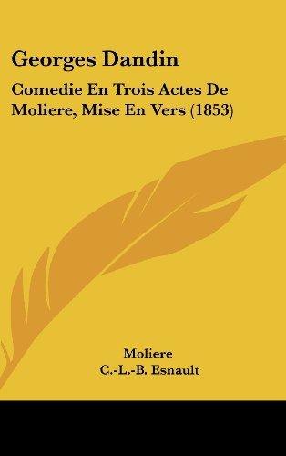 9781162118130: Georges Dandin: Comedie En Trois Actes De Moliere, Mise En Vers (1853) (French Edition)
