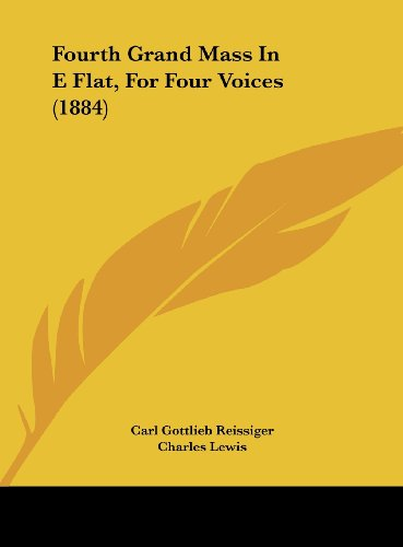 9781162118550: Fourth Grand Mass in E Flat, for Four Voices (1884)