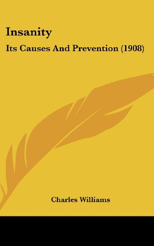 9781162120287: Insanity: Its Causes And Prevention (1908)