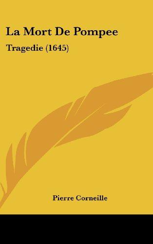 9781162121147: La Mort de Pompee: Tragedie (1645)