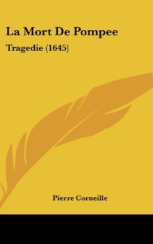 9781162121147: La Mort De Pompee: Tragedie (1645) (French Edition)