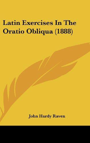 9781162121215: Latin Exercises In The Oratio Obliqua (1888)