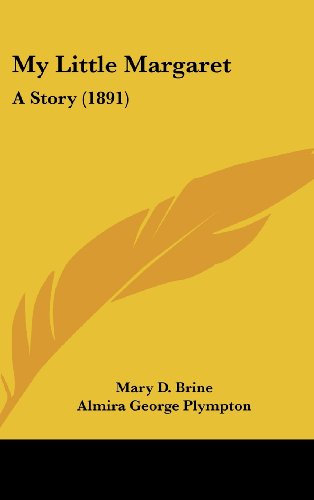 My Little Margaret: A Story (1891) (116212251X) by Brine, Mary D.