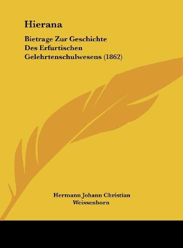 9781162123271: Hierana: Bietrage Zur Geschichte Des Erfurtischen Gelehrtenschulwesens (1862)