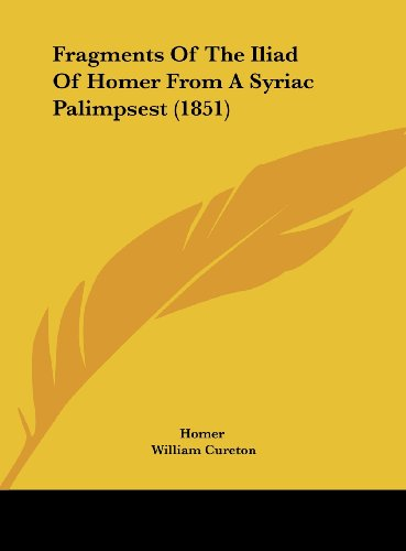 9781162123646: Fragments Of The Iliad Of Homer From A Syriac Palimpsest (1851)