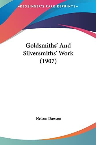 9781162125411: Goldsmiths' And Silversmiths' Work (1907)