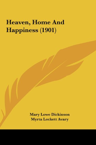 9781162125534: Heaven, Home And Happiness (1901)