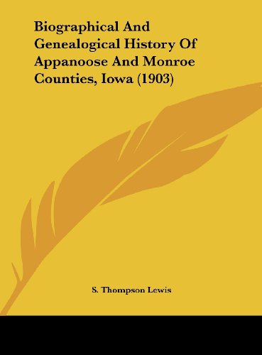 9781162126258: Biographical And Genealogical History Of Appanoose And Monroe Counties, Iowa (1903)