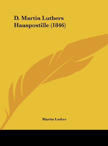 9781162126432: D. Martin Luthers Hauspostille (1846) (German Edition)